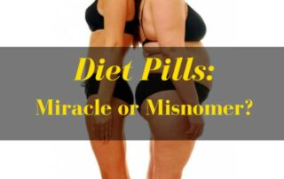 Diet pills Miracle or Misnomer