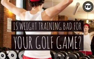 Is Weight Training Bad for Your Golf Game