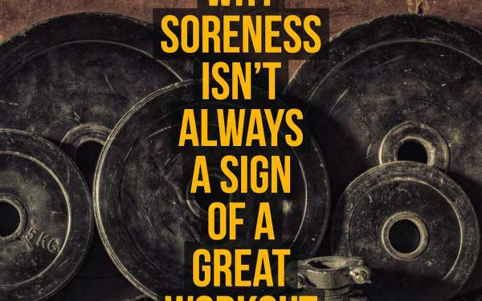 Why Soreness Is not Always a Sign of a Great Workout