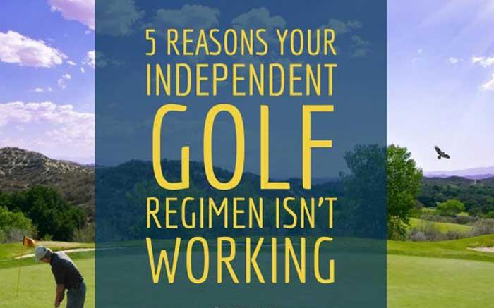 5 Reasons Your Independent Golf Regimen Is not Working